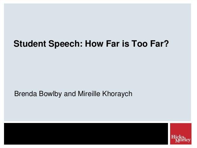 Student Speech: How Far is Too Far?  Brenda Bowlby and Mireille Khoraych