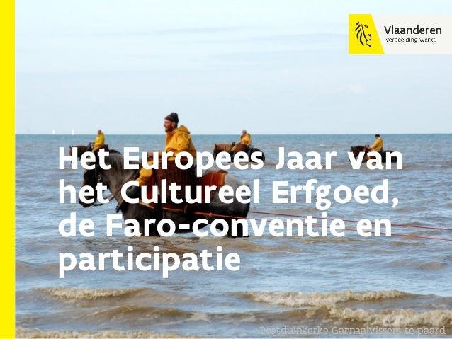 Het Europees Jaar van het Cultureel Erfgoed, de Faro-conventie en participatie Oostduinkerke Garnaalvissers te paard