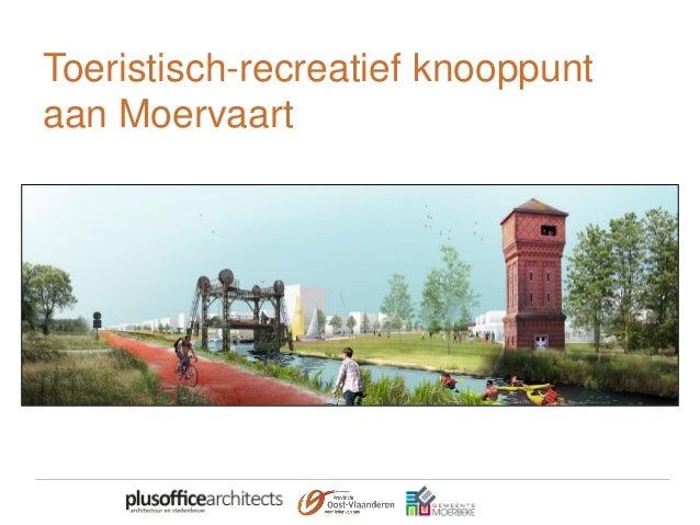Toeristisch-recreatief knooppunt aan Moervaart