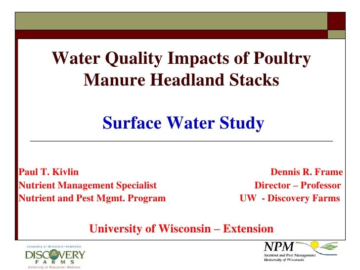 Water Quality Impacts of Poultry Manure Headland Stacks Surface Water Study<br />Paul T. KivlinDennis R. Frame<br />...