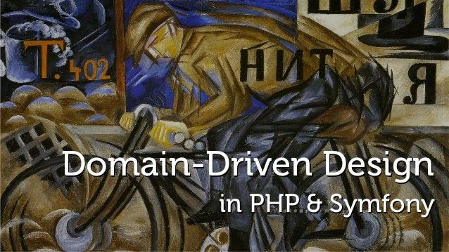 Domain-Driven Design  in PHP & Symfony