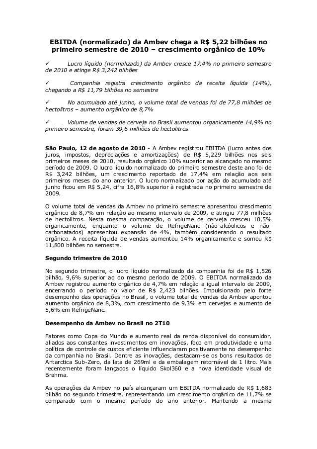 EBITDA (normalizado) da Ambev chega a R$ 5,22 bilhões no primeiro semestre de 2010 – crescimento orgânico de 10%  Lucro l...