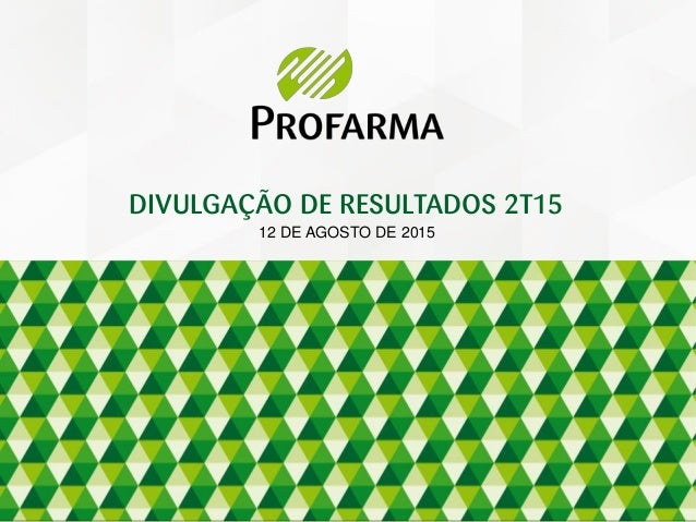 DIVULGAÇÃO DE RESULTADOS 2T15 12 DE AGOSTO DE 2015