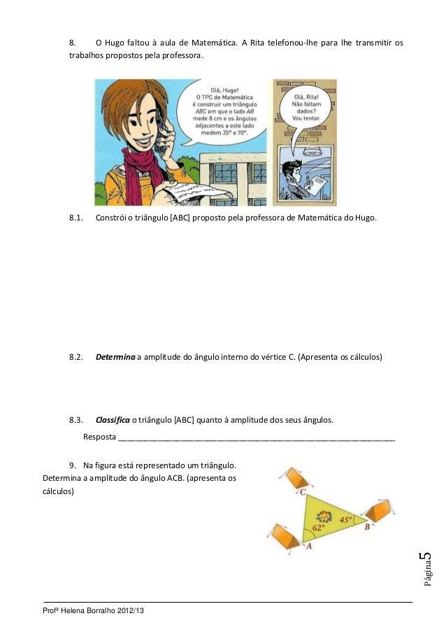 8.     O Hugo faltou à aula de Matemática. A Rita telefonou-lhe para lhe transmitir os       trabalhos propostos pela prof...