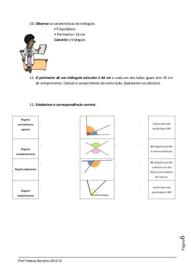 10. Observa as caraterísticas do triângulo.                      • É Equilátero                      • Perímetro= 16 cm   ...