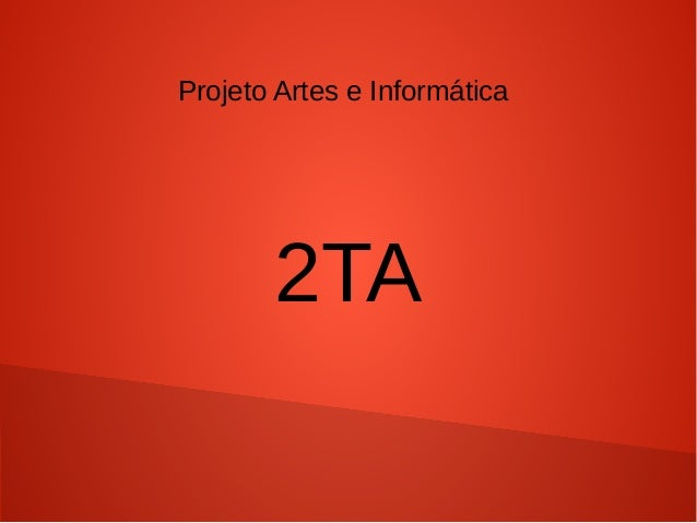 Projeto Artes e Informática  2TA