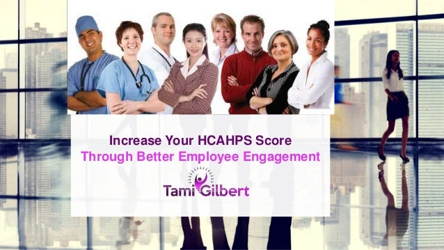 Increase Your HCAHPS Score Through Better Employee Engagement