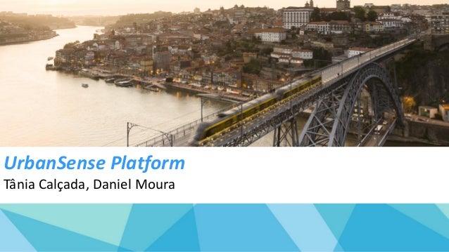 UrbanSense Platform Tânia Calçada, Daniel Moura