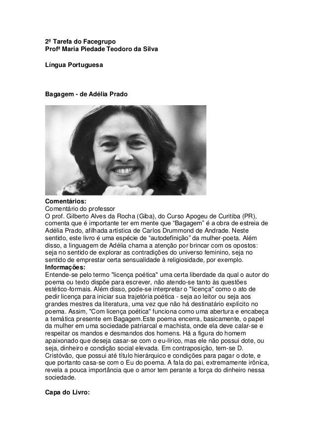 2º Tarefa do Facegrupo Profª Maria Piedade Teodoro da Silva Língua Portuguesa Bagagem - de Adélia Prado Comentários: Comen...
