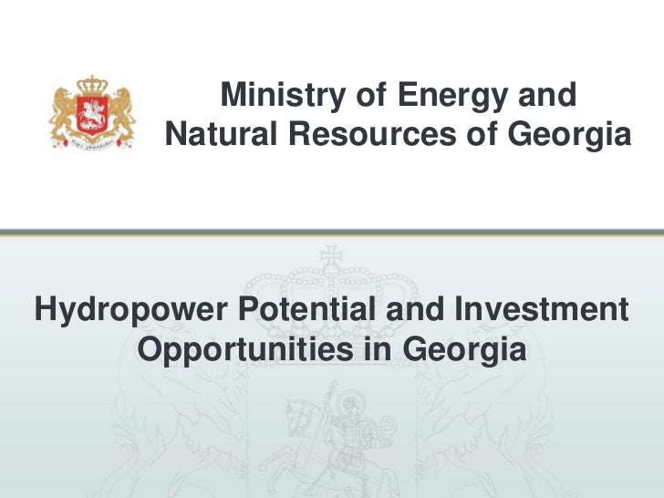 Ministry of Energy and       Natural Resources of GeorgiaHydropower Potential and Investment     Opportunities in Georgia