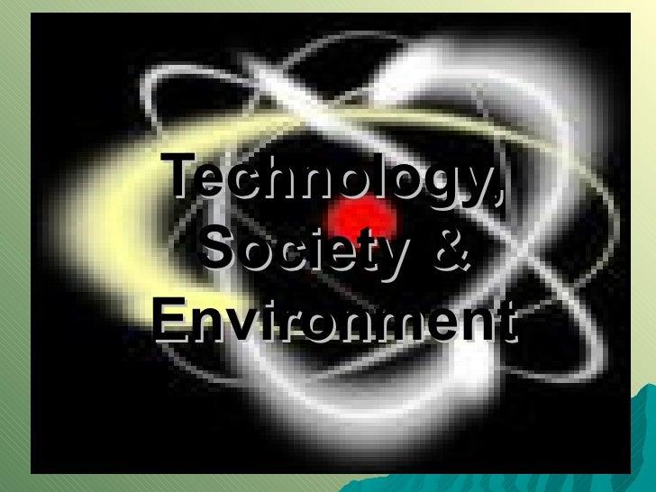 Technology, Society & Environment