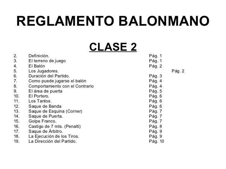 REGLAMENTO BALONMANO <ul><li>CLASE 2 </li></ul><ul><li>Definición. Pág. 1 </li></ul><ul><li>El terreno de juego Pág. 1 </l...