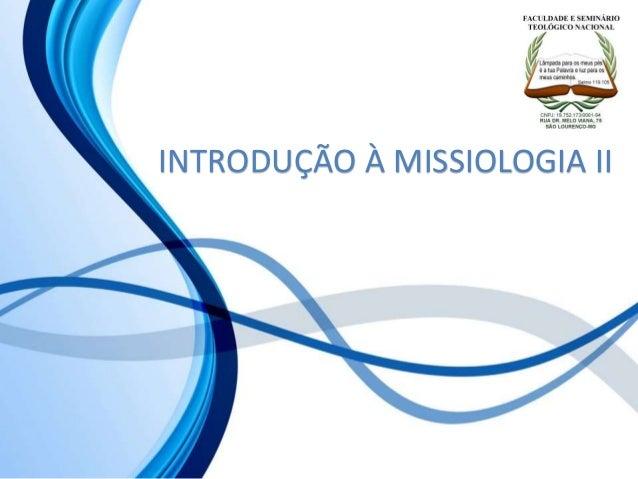 INTRODUÇÃO À MISSIOLOGIA II