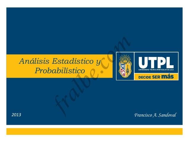 Francisco A. Sandoval Análisis Estadístico y Probabilístico 2013 fralbe.com