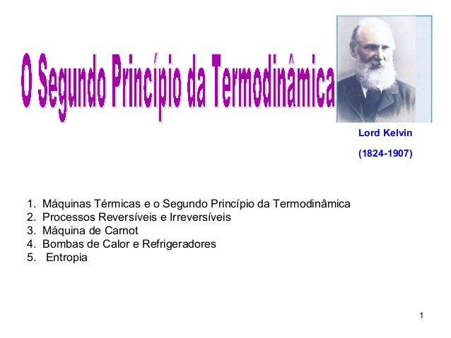 1  1. Máquinas Térmicas e o Segundo Princípio da Termodinâmica  2. Processos Reversíveis e Irreversíveis  3. Máquina de Ca...