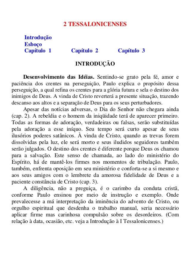 2 TESSALONICENSES Introdução Esboço Capítulo 1 Capítulo 2 Capítulo 3 INTRODUÇÃO Desenvolvimento das Idéias. Sentindo-se gr...