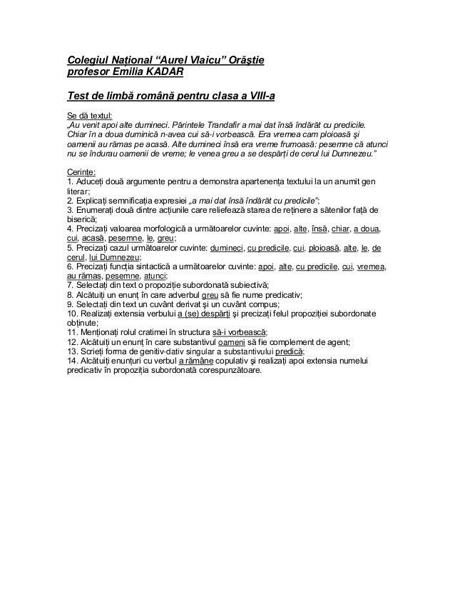 """Colegiul Naţional """"Aurel Vlaicu"""" Orăştie profesor Emilia KADAR Test de limbă română pentru clasa a VIII-a Se dă textul: """"A..."""