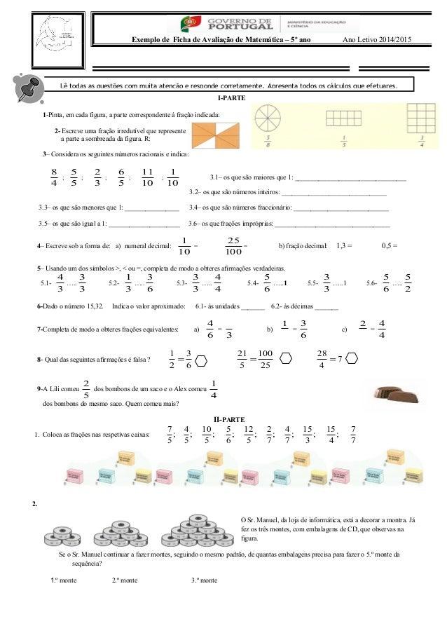 Exemplo de Ficha de Avaliação de Matemática – 5º ano Ano Letivo 2014/2015  Lê todas as questões com muita atenção e respon...