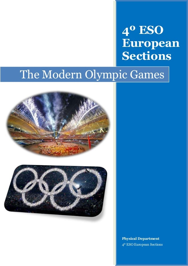 4º ESO European Sections The Modern Olympic Games  Physical Department 4º ESO European Sections