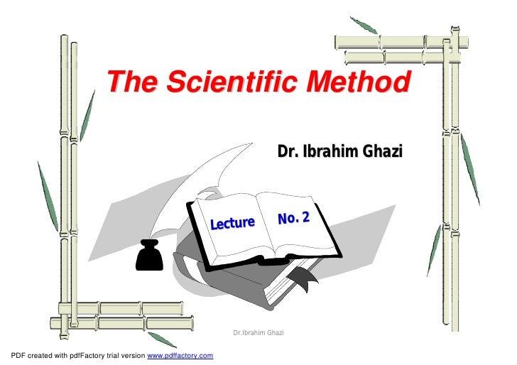 The Scientific Method                                                                              Dr. Ibrahim Ghazi      ...