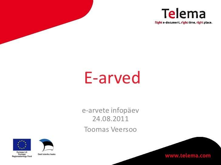 E-arvede-arvete infopäev   24.08.2011Toomas Veersoo