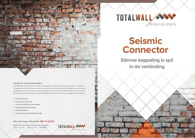 Seismic Connector Slimme koppeling is spil in de verbinding SPECIALIST IN MUURPROBLEMEN Total Wall staat onder andere over...