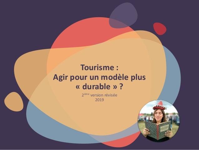 Tourisme : Agir pour un modèle plus « durable » ? 2ème version révisée 2019