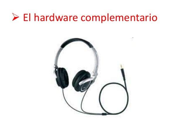  El hardware complementario