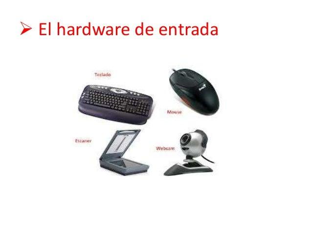  El hardware de entrada