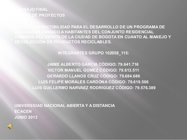 INTEGRANTES GRUPO 102058_115:JAIME ALBERTO GARCIA CÓDIGO: 79.641.716VICTOR MANUEL GOMEZ CÓDIGO: 79.613.511GERARDO LLANOS C...