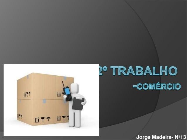 Jorge Madeira- Nº13