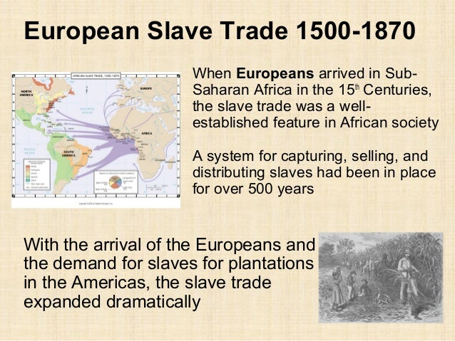 atlantic slave trade 1500 1800 Missionary settlement in southern africa 1800-1925 great trek 1835-1846 was the sea, and a slave ship, which was then riding at anchor, and waiting for its cargo these filled me with the atlantic slave trade and its more the atlantic slave trade highlighted archive collections.
