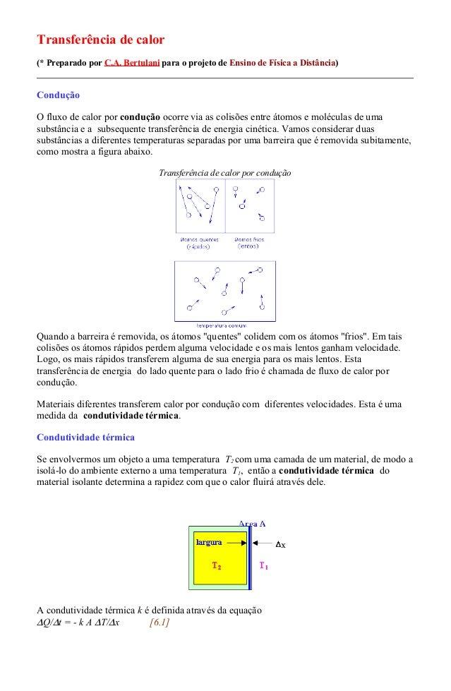 Transferência de calor (* Preparado por C.A. Bertulani para o projeto de Ensino de Física a Distância) Condução O fluxo de...