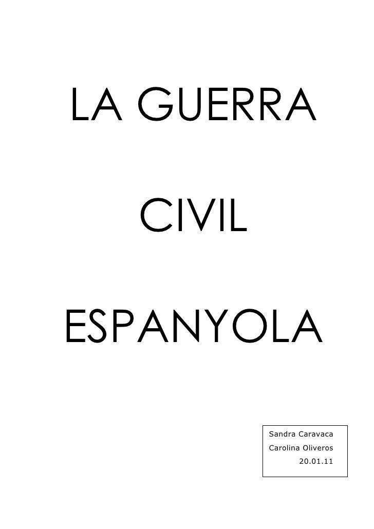 LA GUERRA  CIVILESPANYOLA          Sandra Caravaca          Carolina Oliveros                 20.01.11