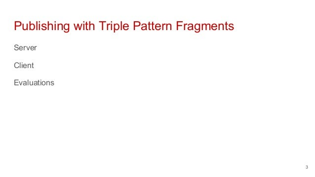 Publishing with Triple Pattern Fragments Server Client Evaluations 3