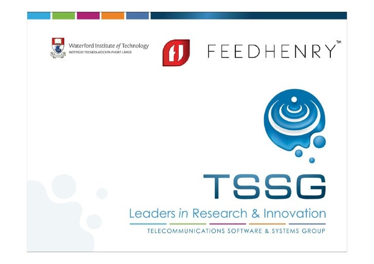 Introductions         Dr Mícheál Ó FoghlúExecutive Director Research TSSG, WIT           CTO FeedHenry          mofoghlu@t...