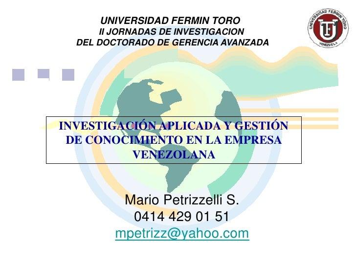 UNIVERSIDAD FERMIN TORO       II JORNADAS DE INVESTIGACION   DEL DOCTORADO DE GERENCIA AVANZADA     INVESTIGACIÓN APLICADA...