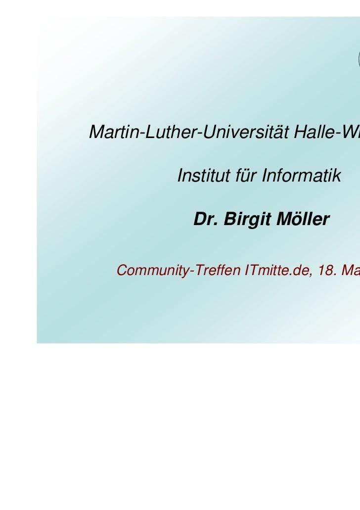 Martin-Luther-Universität Halle-Wittenberg           Institut für Informatik              Dr. Birgit Möller   Community-Tr...