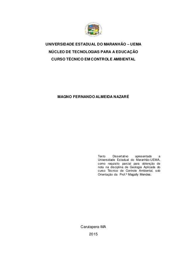 UNIVERSIDADE ESTADUAL DO MARANHÃO – UEMA NÚCLEO DE TECNOLOGIAS PARA A EDUCAÇÃO CURSO TÉCNICO EM CONTROLE AMBIENTAL MAGNO F...