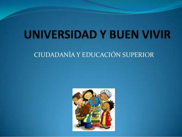 CIUDADANÍA Y EDUCACIÓN SUPERIOR