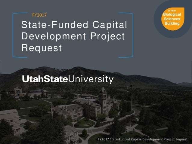State-Funded Capital Development Project Request FY2017 FY2017 State-Funded Capital Development Project Request a new Biol...