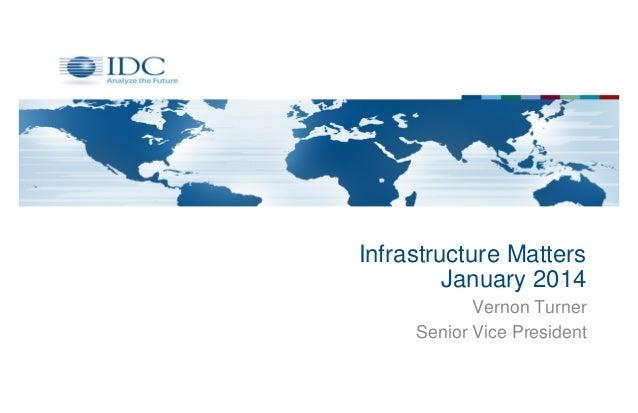 Infrastructure Matters January 2014 Vernon Turner Senior Vice President