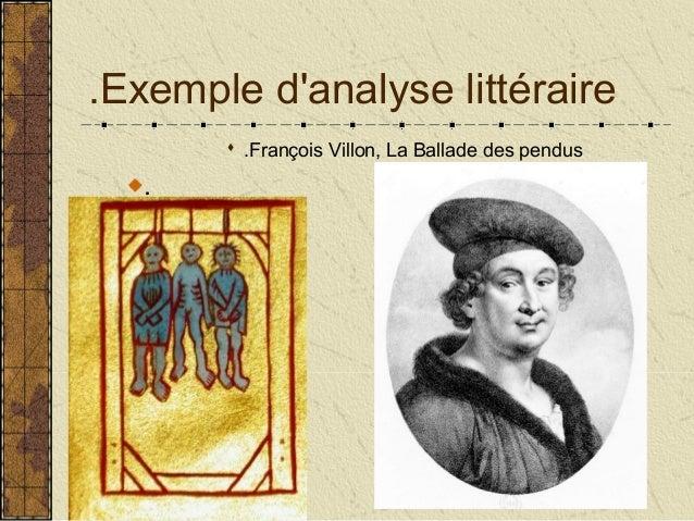 .Exemple d'analyse littéraire  .François Villon, La Ballade des pendus .