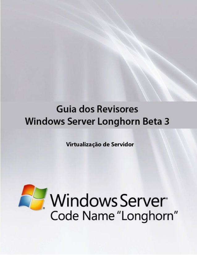 "Virtualização de ServidorGuia do Revisor do Windows Server ""Longhorn"" Beta 3"