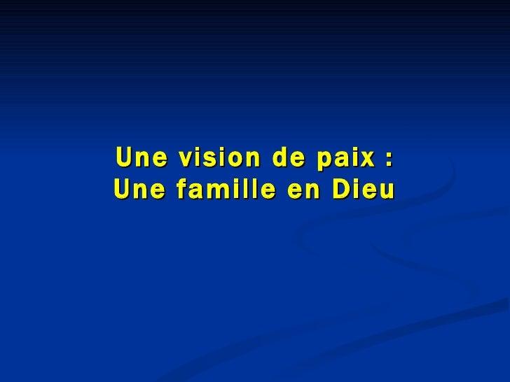 Une vision de paix : Une famille en Dieu
