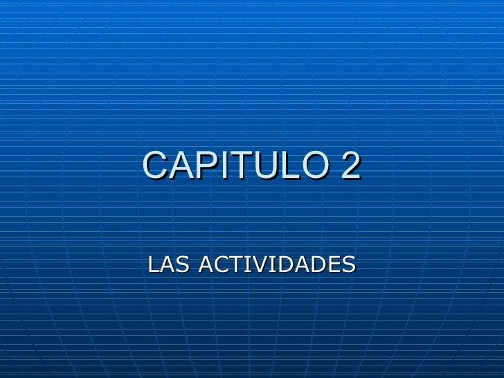 CAPITULO 2 LAS ACTIVIDADES