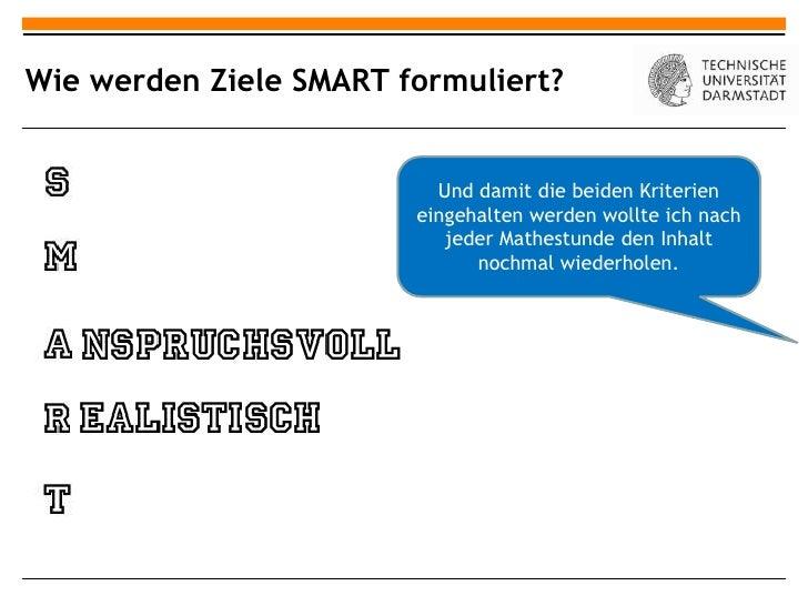 Wie werden Ziele SMART formuliert?                          Und damit die beiden Kriterien                        eingehal...