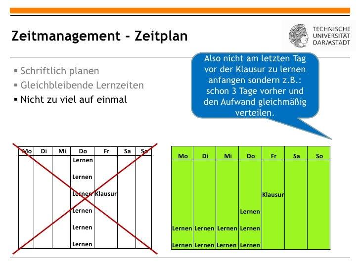 Zeitmanagement - Zeitplan                                                    Also nicht am letzten Tag Schriftlich planen...