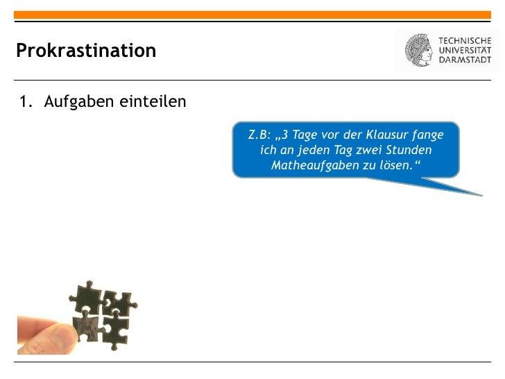 """Prokrastination1. Aufgaben einteilen                        Z.B: """"3 Tage vor der Klausur fange                          ic..."""