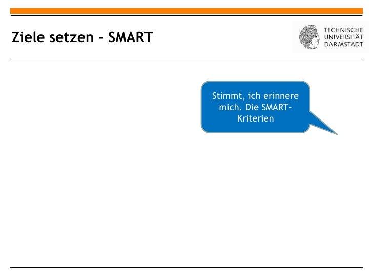 Ziele setzen - SMART                       Stimmt, ich erinnere                         mich. Die SMART-                  ...